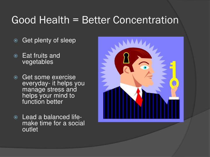 Good Health = Better Concentration