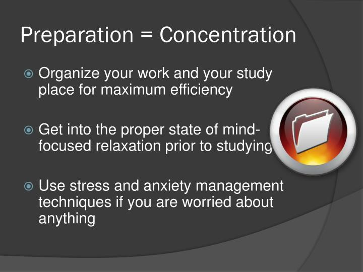 Preparation = Concentration