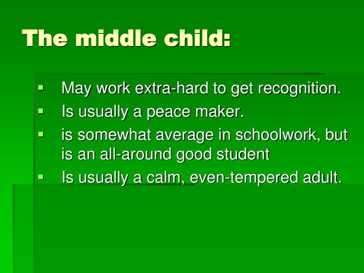 The middle child: