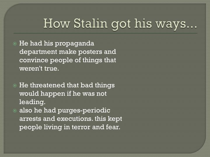 How Stalin got his ways...