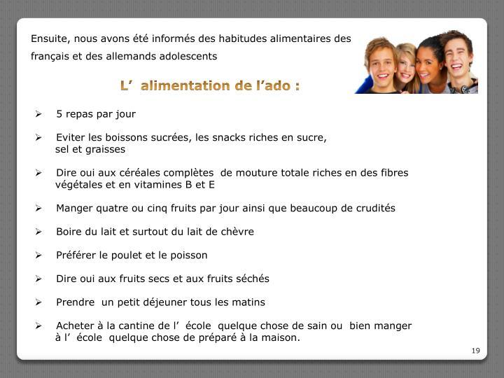 Ensuite, nous avons été informés des habitudes alimentaires des français et des allemands adolescents