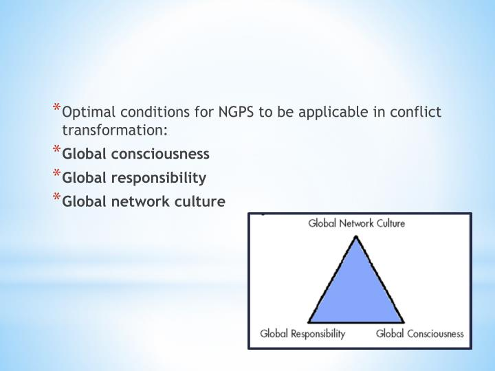 Optimal conditions for NGPS to be applicable in conflict transformation: