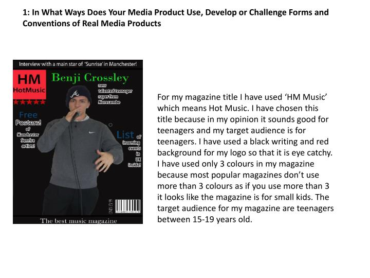 1: In What Ways Does Your Media Product Use, Develop or Challenge Forms and Conventions of Real Medi...