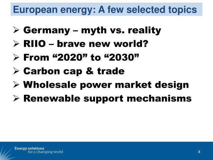 European energy: A few selected topics