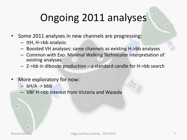 Ongoing 2011 analyses