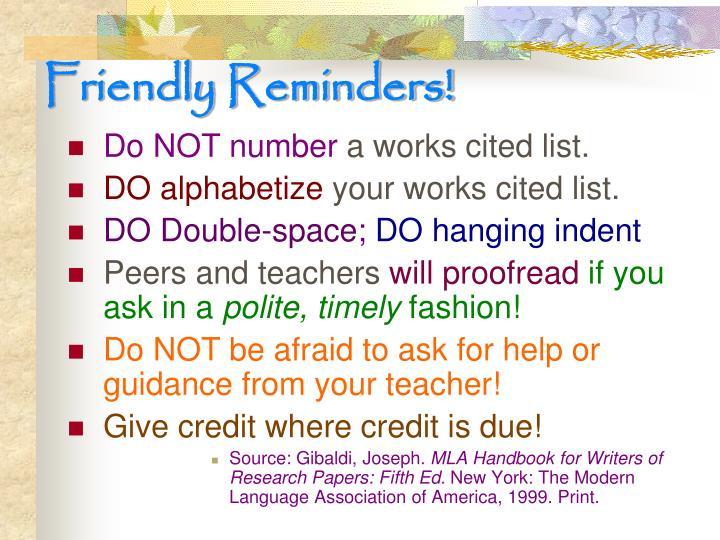 Friendly Reminders!