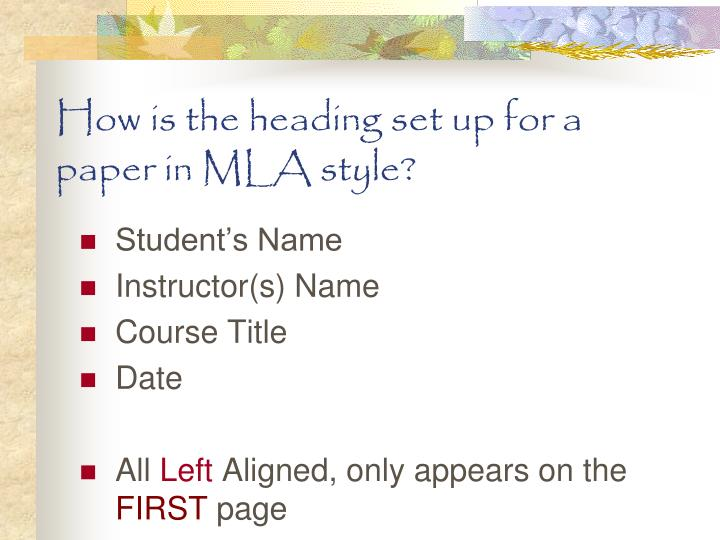 How is the heading set up for a paper in MLA style?