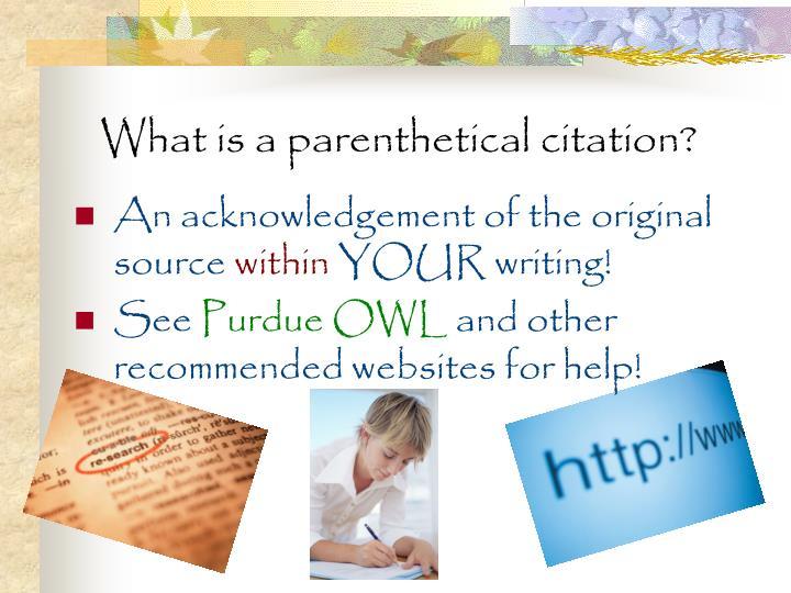 What is a parenthetical citation?