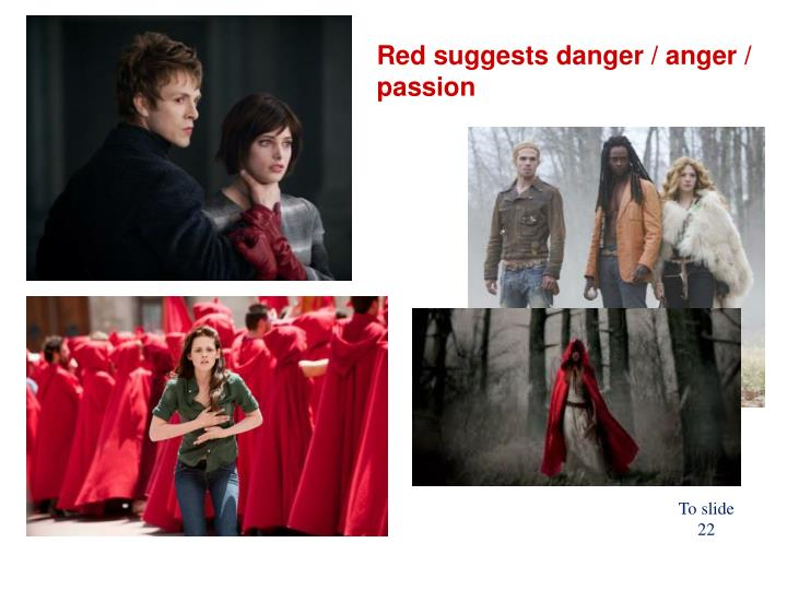 Red suggests danger / anger / passion