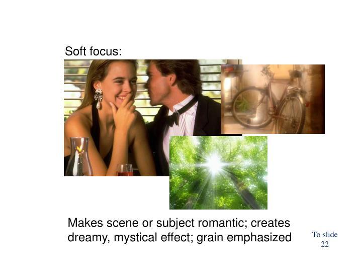 Soft focus: