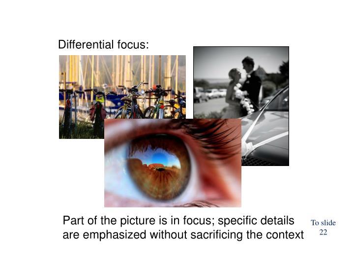 Differential focus: