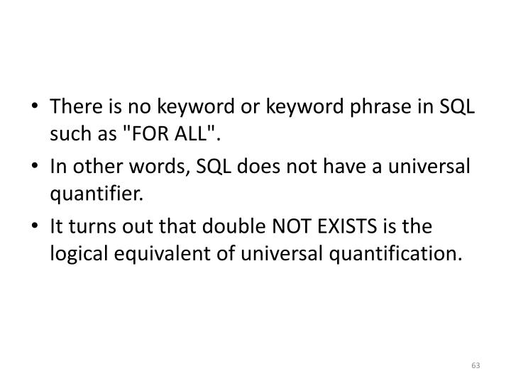 "There is no keyword or keyword phrase in SQL such as ""FOR ALL""."