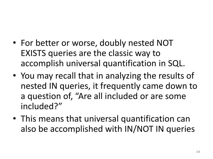 For better or worse, doubly nested NOT EXISTS queries are the classic way to accomplish universal quantification in SQL.