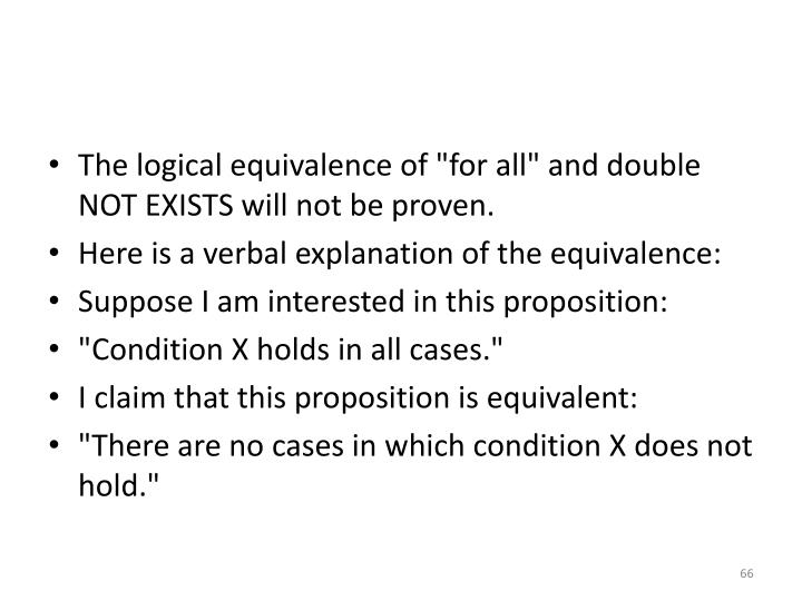 "The logical equivalence of ""for all"" and double NOT EXISTS will not be proven."