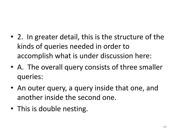 2.  In greater detail, this is the structure of the kinds of queries needed in order to accomplish what is under discussion here: