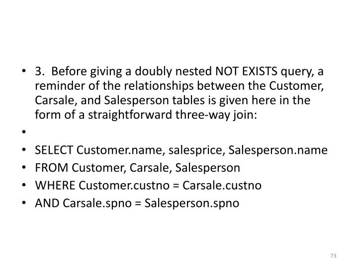 3.  Before giving a doubly nested NOT EXISTS query, a reminder of the relationships between the Customer,
