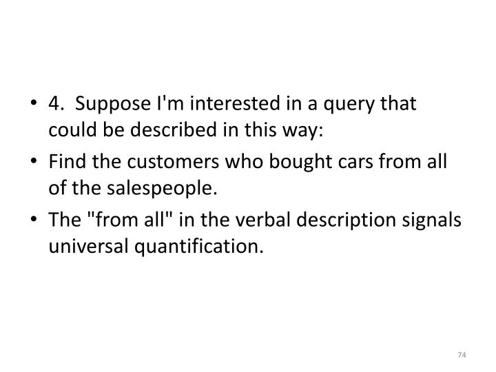 4.  Suppose I'm interested in a query that could be described in this way: