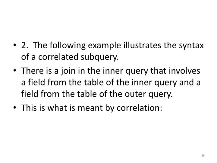 2.  The following example illustrates the syntax of a correlated