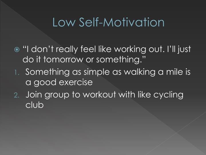 Low Self-Motivation