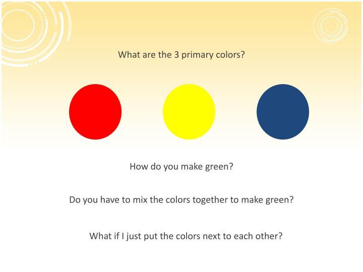 How do you make green?