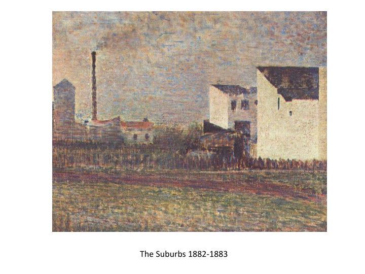 The Suburbs 1882-1883