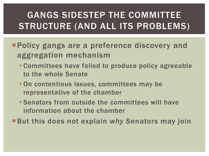 Gangs sidestep the committee structure (and all its problems)