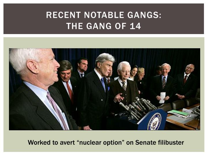 Recent notable gangs the gang of 14