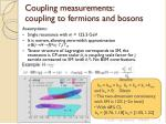 coupling measurements coupling to fermions and bosons