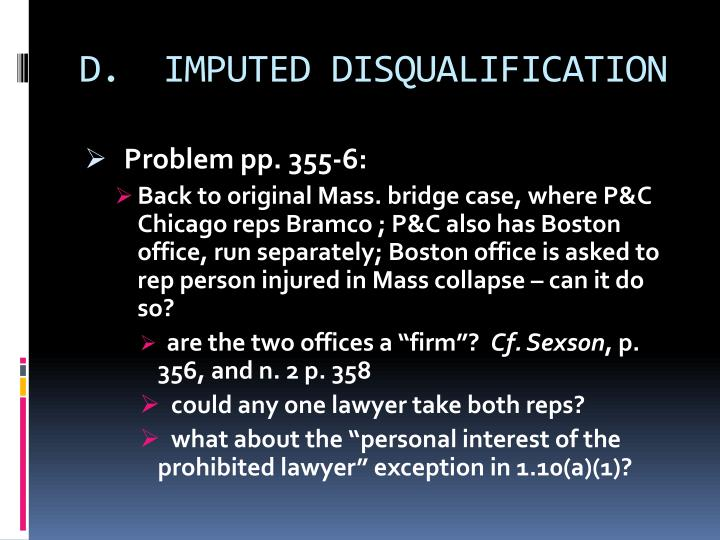 D.  IMPUTED DISQUALIFICATION