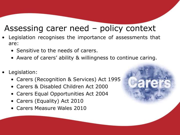 Assessing carer need – policy context
