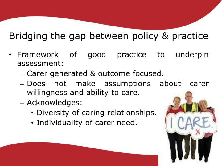 Bridging the gap between policy & practice