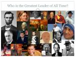 who is the greatest leader of all time