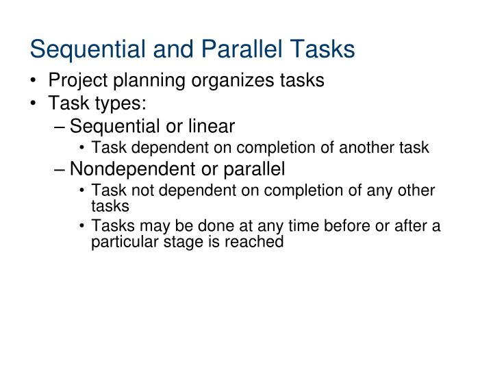 Sequential and parallel tasks