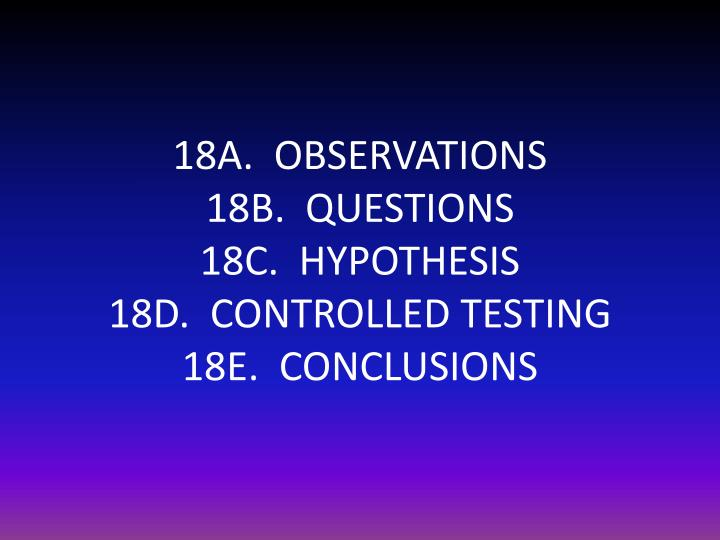 18A.  OBSERVATIONS