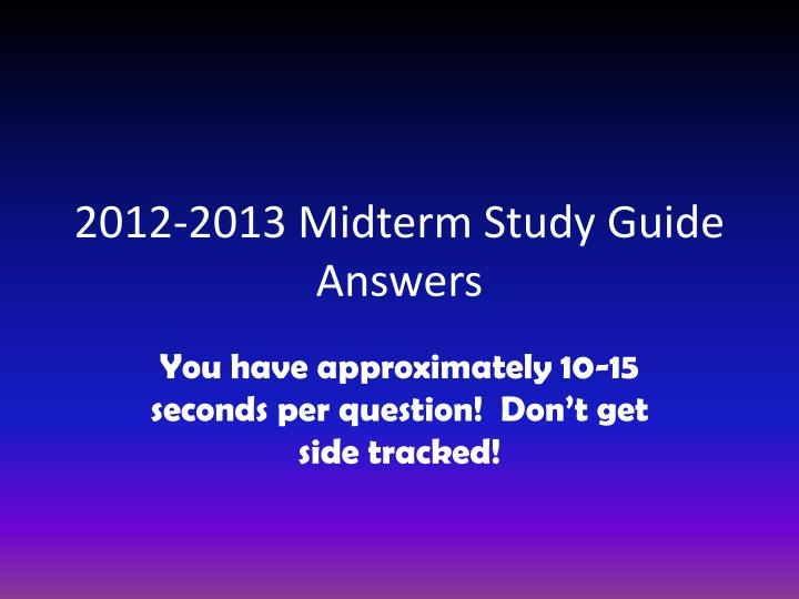 2012 2013 midterm study guide answers