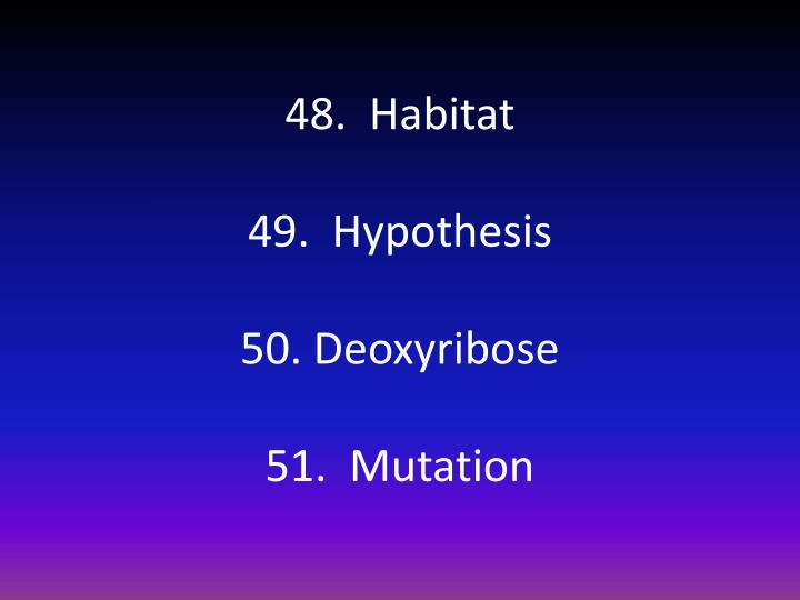 48.  Habitat