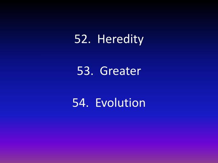 52.  Heredity
