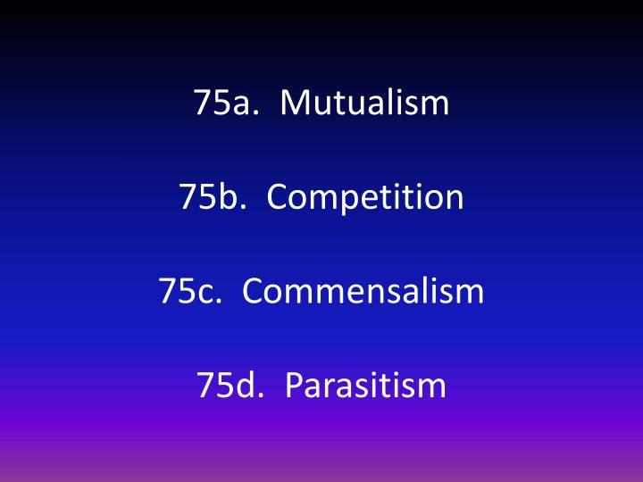 75a.  Mutualism