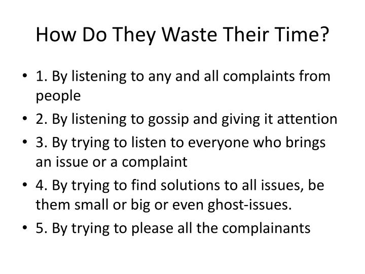 How Do They Waste Their Time?