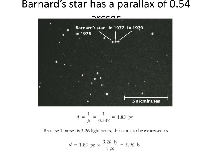 Barnard's star has a parallax of 0.54 arcsec