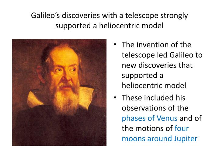 Galileo's discoveries with a telescope strongly