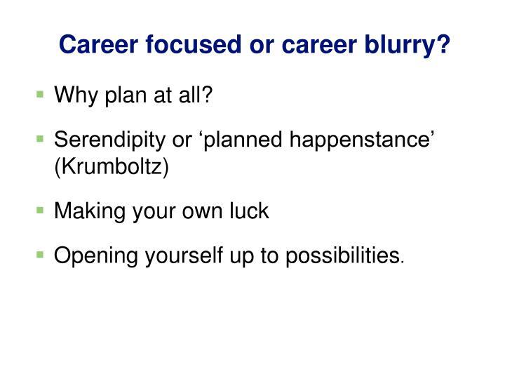 Career focused or career blurry?