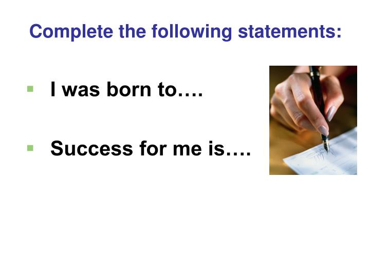 I was born to….