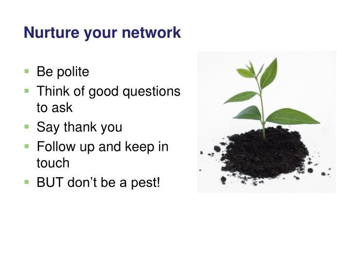 Nurture your network