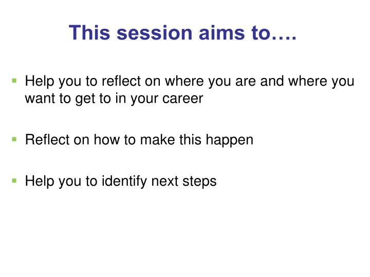 This session aims to….