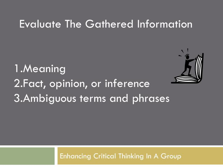 Evaluate The Gathered Information