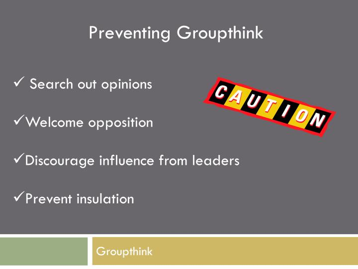Preventing Groupthink