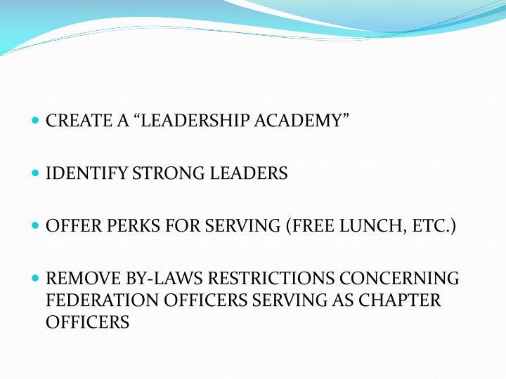 """CREATE A """"LEADERSHIP ACADEMY"""""""