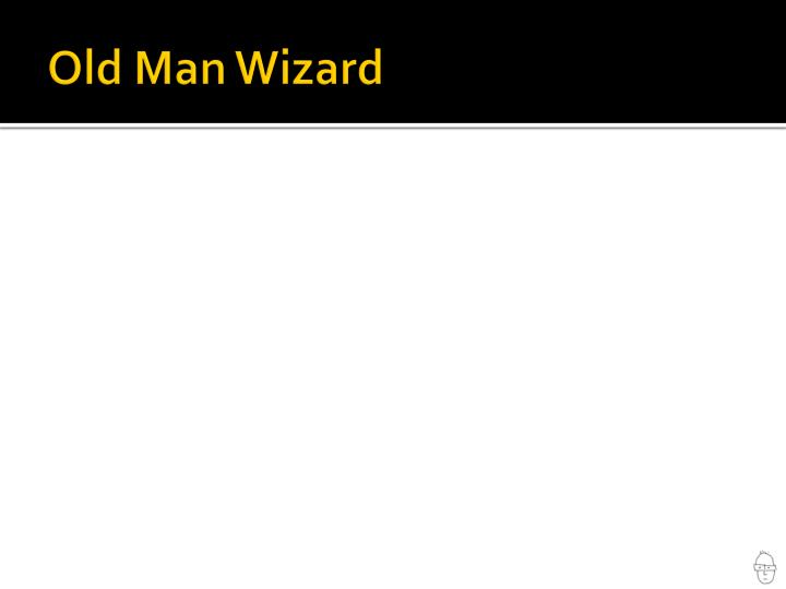 Old Man Wizard