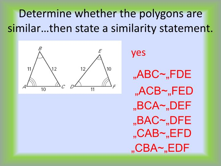 Determine whether the polygons are similar…then state a similarity statement.